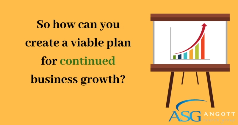 So how can you create a viable plan for continued business growth_