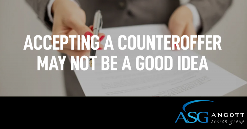 Accepting a counteroffer may not be a good idea 12.9.19