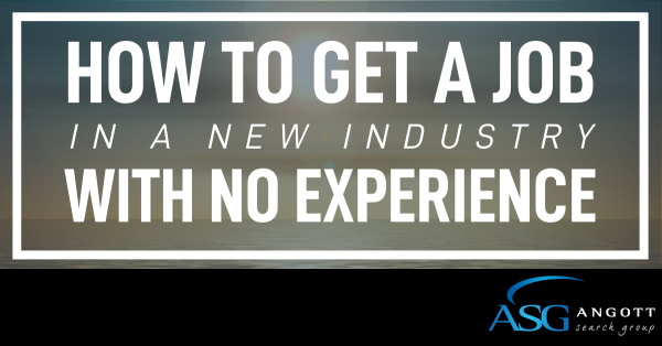 how to get a job in new industry 6.25.2020